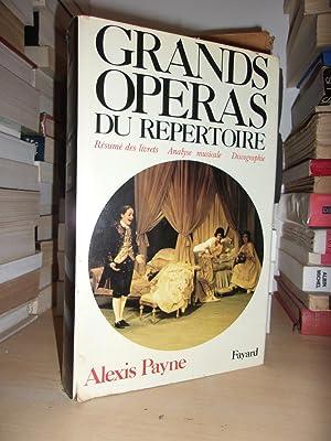 Grands Opéras Du Répertoire : Résumé Des: Alexis Payne