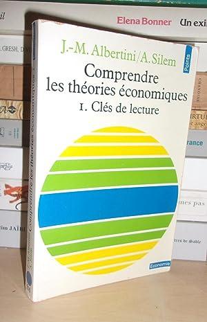 Comprendre Les Théories Economiques - T.1 : Jean-Marie Albertini -