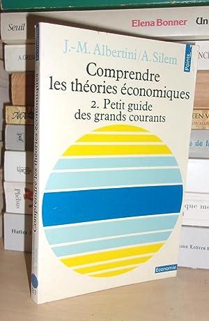 Comprendre Les Théories Economiques - T.2 : Jean-Marie Albertini -