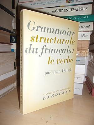 Grammaire Structurale Du Français : Le Verbe: Jean Dubois
