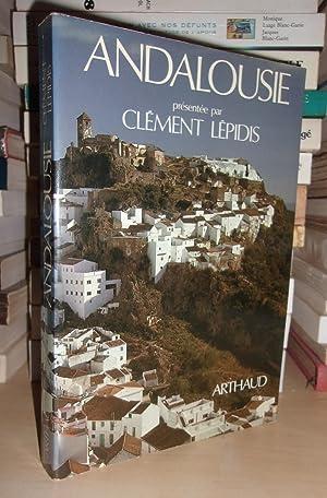 Andalousie : Traduit De L'espagnol Par Nicole: Clément Lépidis