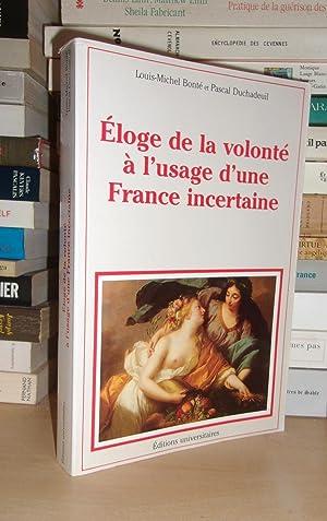 Eloge De La Volonté à L'usage D'une: Louis-Michel Bonté -