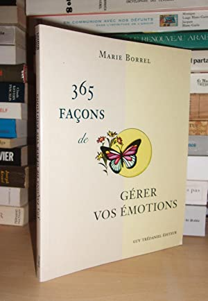 365 FACONS DE GERER VOS EMOTIONS: BORREL Marie