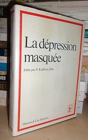 La Dépression Masquée : Edité Par P. Kielholz, Bâle: P. Kielholz