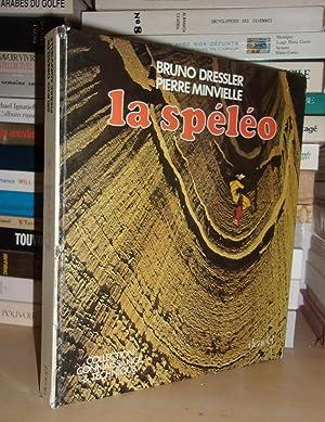 La Spéléologie - La Spéléo: Bruno Dressler -
