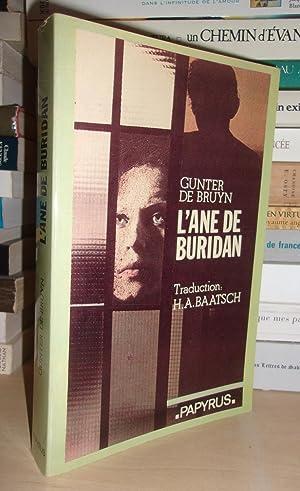L'Âne De Buridan : Traduit De l'Allemand: Gunter De Bruyn