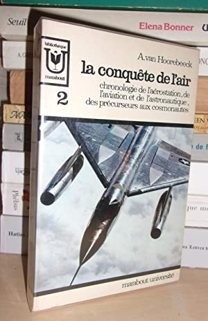 LA CONQUETE DE L'AIR - T.2 : Chronologie De l'Aèrostation, De l'Aviation et De l'Astronautique, D...