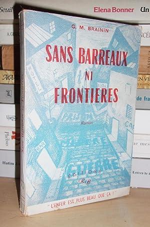 SANS BARREAUX NI FRONTIERES : L'enfer Est: Brainin Grégoire