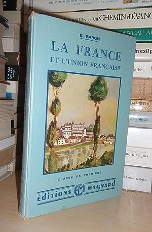 La France et L'Union Française : Classe De Première: Etienne Baron