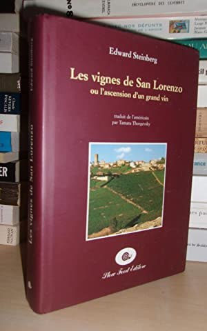 LES VIGNES DE SAN LORENZO : Ou L'Ascension D'Un Grand Vin