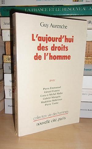 L'Aujourd'hui Des Droits De L'Homme : Avec: Guy Aurenche