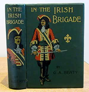 In the Irish Brigade A Tale of War in Flanders and Spain