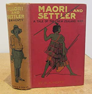 Maori and Settler, A Tale of the New Zealand War