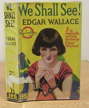 We Shall See! by Edgar Wallace