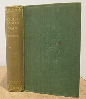 The Complete Angler or the Contemplative Man's Recreation of Izaak Walton and Charles Cotton, Edi...