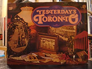 Yesterday's Toronto 1870-1910: Linda Shapira