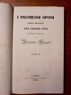 I promessi sposi. Storia milanese del secolo: Manzoni Alessandro.