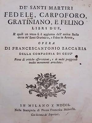 De' santi martiri Fedele, Carpoforo, Gratiniano, e: Zaccaria Francesco Antonio.