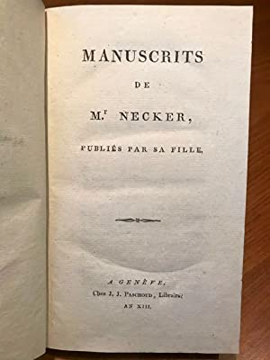 Manuscrits de Mr. Necker publies par sa fille.