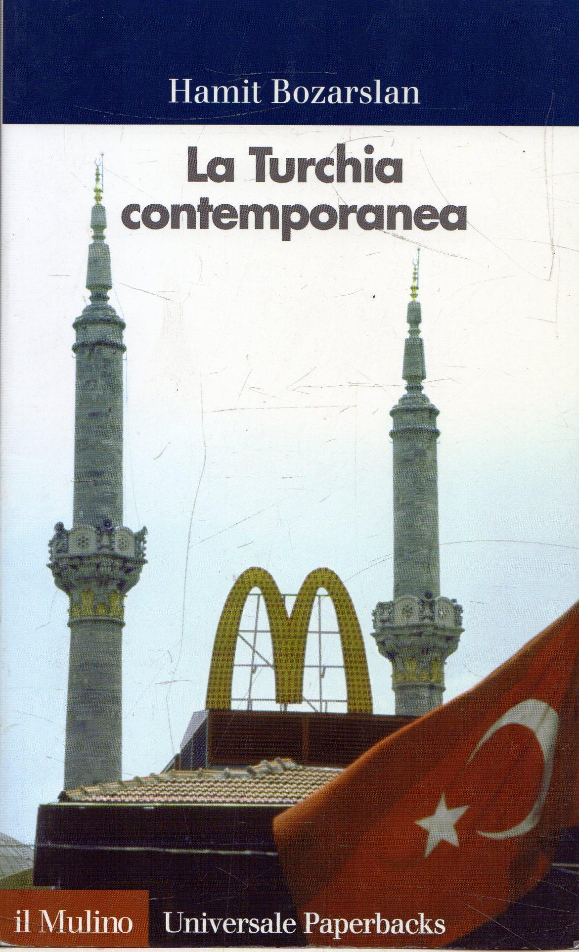 La Turchia contemporanea - Bozarslan, Hamit