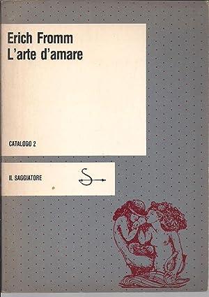 L'arte d'amare, E.FROMM, Il Saggiatore 1963 **st8