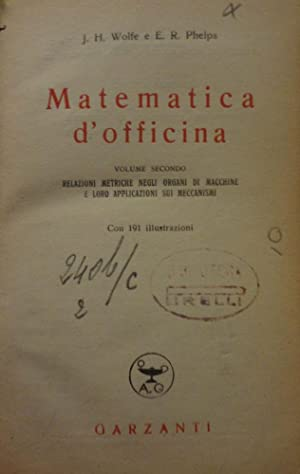 Matematica d'officina. Vol. 2^. - J.H.WOLFE, E.R.PHELPS,