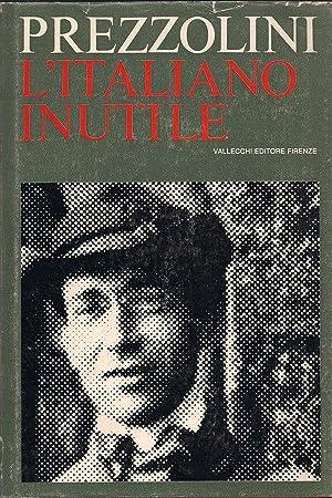 L'italiano inutile, Giuseppe Prezzolini, Vallecchi 1964 **arm1.2