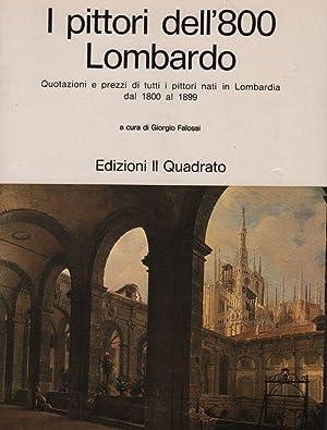 I pittori dell'800 lombardo. Quotazioni e prezzi