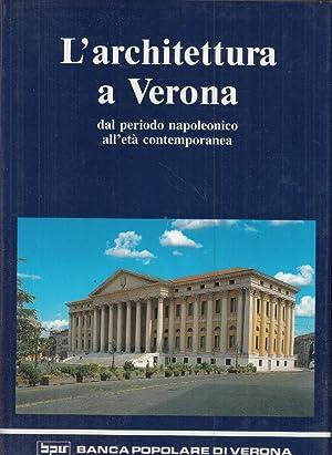 L'architettura a Verona dal periodo napoleonico all'età