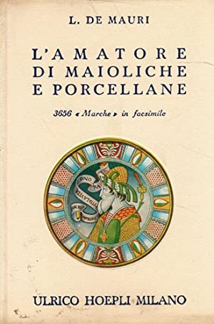 L'amatore di maioliche e porcellane- L.DE MAURI,