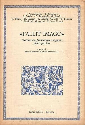 "Fallit Imago"" Meccanismi, fascinazioni e inganni dello: AA.VV"