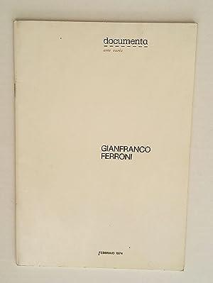 Documenta. Gianfranco Ferroni: Gianfranco Ferroni