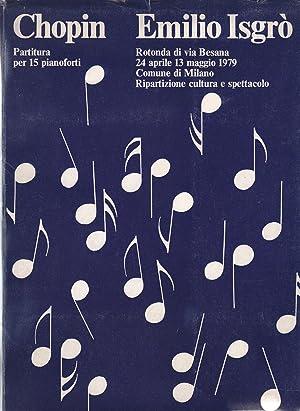 Chopin. Partitura per 15 pianoforti: Emilio Isgro'