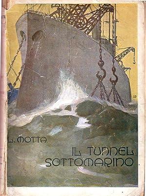 Il tunnel sottomarino: Luigi Motta