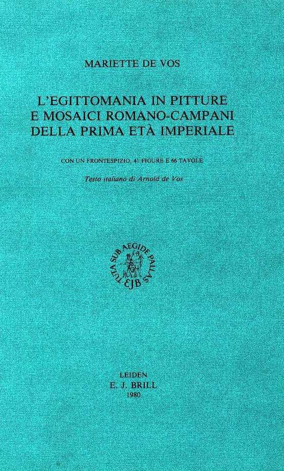 L'egittomania in pitture e mosaici romano-campani della prima età imperiale - Vos, Mariette de