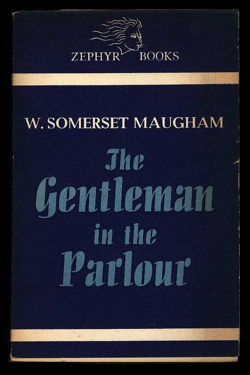 The Gentleman in the Parlour, Maugham, W. Somerset