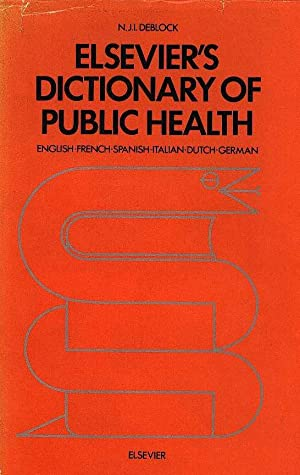 Elsevier's dictionary of public health : English - French - Spanish - Italian - Dutch - German