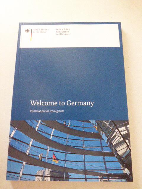 Welcome to Germany. Information for Immigrants. Softcover