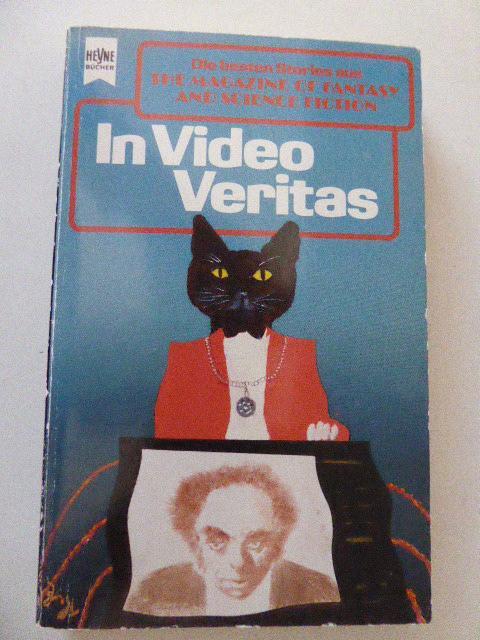 In Video Veritas. Eine Auswahl der beste Erzählungen aus The Magazine of Fantasy and Science Fiction. 80. Folge. TB - Wolfgang Jeschke (Hg.), Ronald M. Hahn