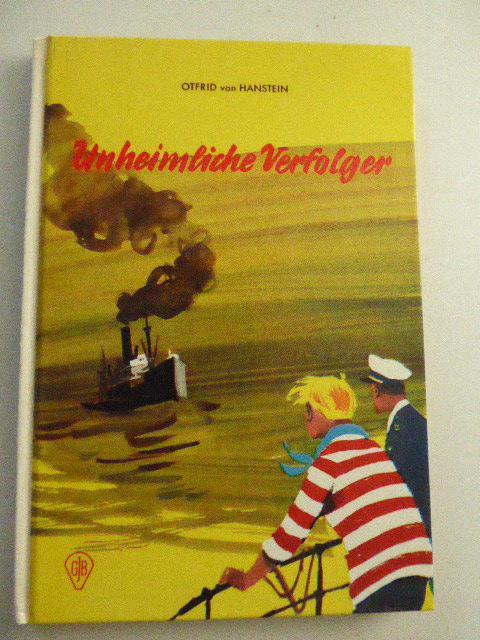 Unheimliche Verfolger. Göttinger Jugendbücher für Lesealter ab: Otfrid von Hanstein