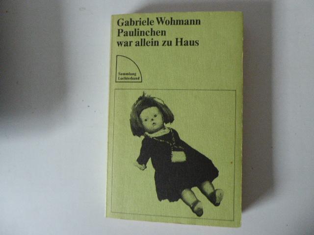 Paulinchen war allein zu Haus. Roman. TB - Gabriele Wohmann
