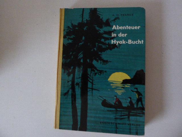 Abenteuer in der Hyak-Bucht. Halbleinen.: A. H. Pearce