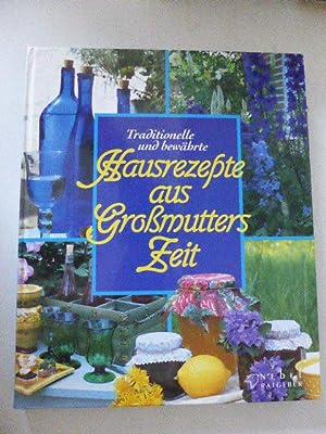Traditionelle und bewährte Hausrezepte aus Großmutters Zeit.: Aurélie Morain-Fiorentino, Sybil