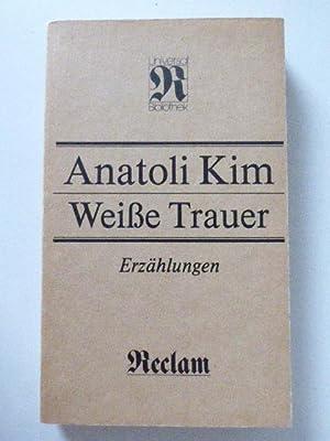 Weiße Trauer. Erzählungen. Reclams Universal-Bibliothek Band 1310.: Anatoli Kim, Hg.: