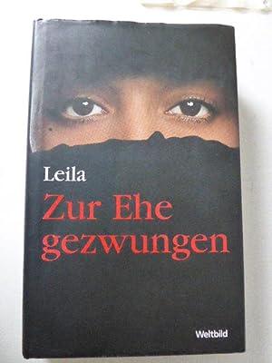 Zur Ehe gezwungen. Hardcover mit Schutzumschlag: Leila, Marie-Thérèse Cuny