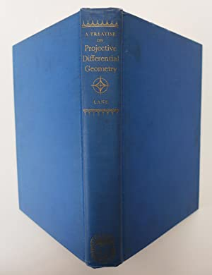 A Treatise on Projective Differential Geometry: Lane, Ernest Preston