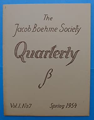 The Jacob Boehme Society Quarterly, Vol. I, No. 7, Spring 1954