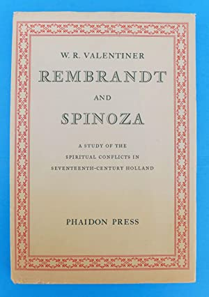 Rembrandt and Spinoza: A Study of the Spiritual Conflicts in Seventeenth-Century Holland