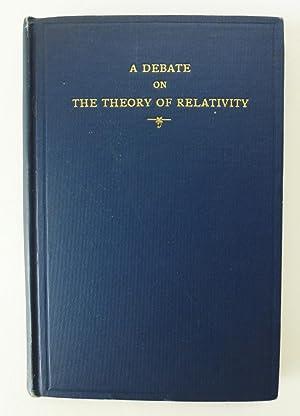 A Debate on The Theory of Relativity: Carmichael, Robert, Harold