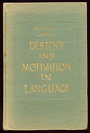 Destiny and Motivation in Language: Studies in Psycholinguistics and Glossodynamics